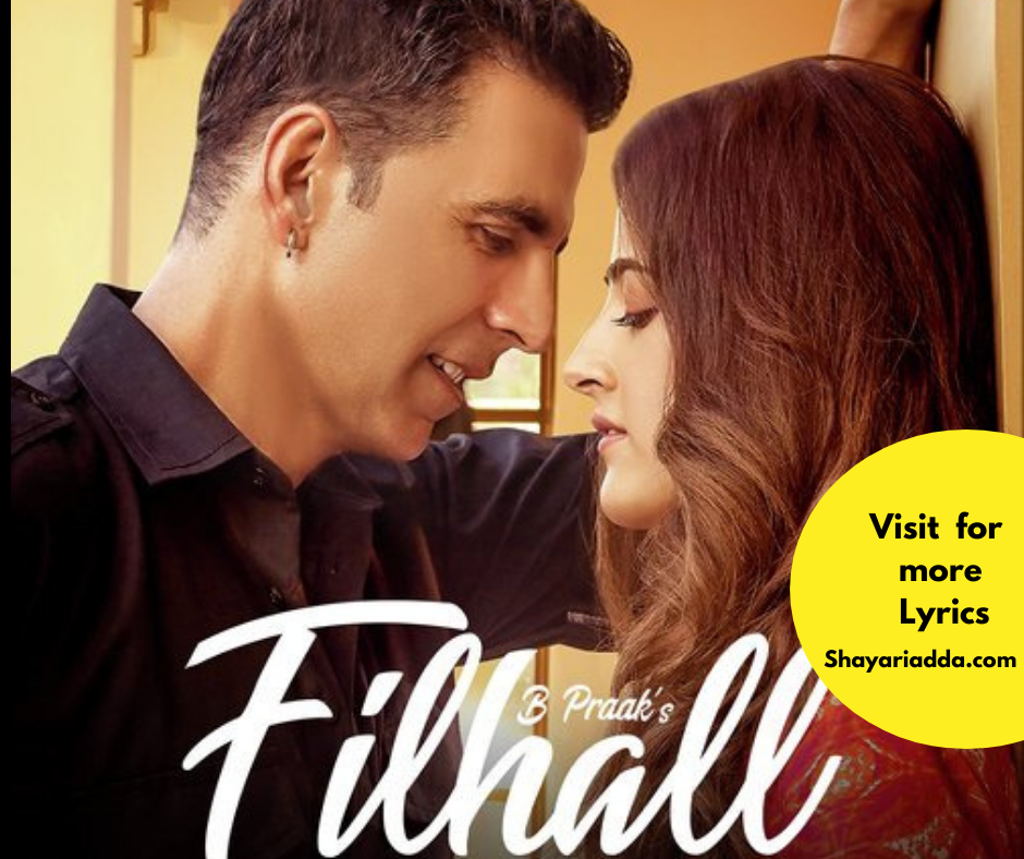 Full Song Filhaal  lyrics | Akshay kumar | B praak 2