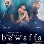 Besharam Bewaffa (Full Song Lyrics) B Praak , Jaani | T-Series