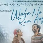 Lyrics-Wafa Na Raas Aayi | Jubin Nautiyal | Meet Bros Feat